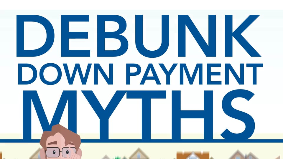 A+ Debunking Down Payment Myths