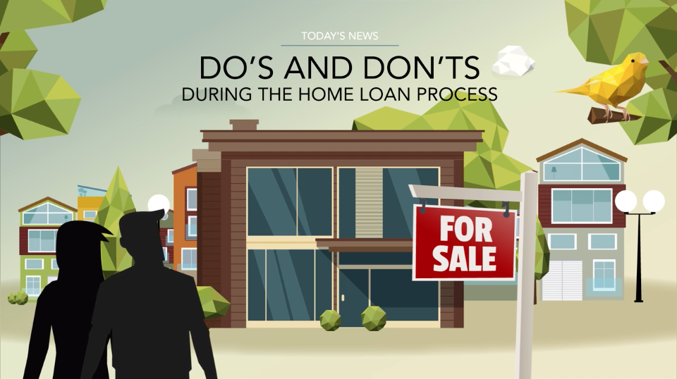 Do's and Don'ts during the home loan process.